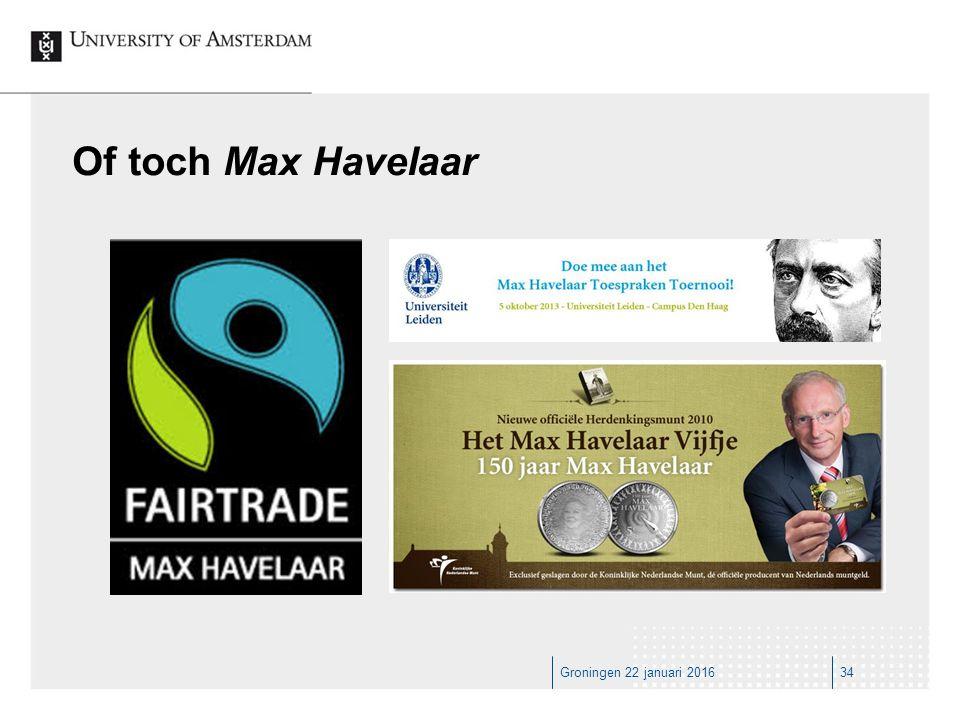 34Groningen 22 januari 2016 Of toch Max Havelaar