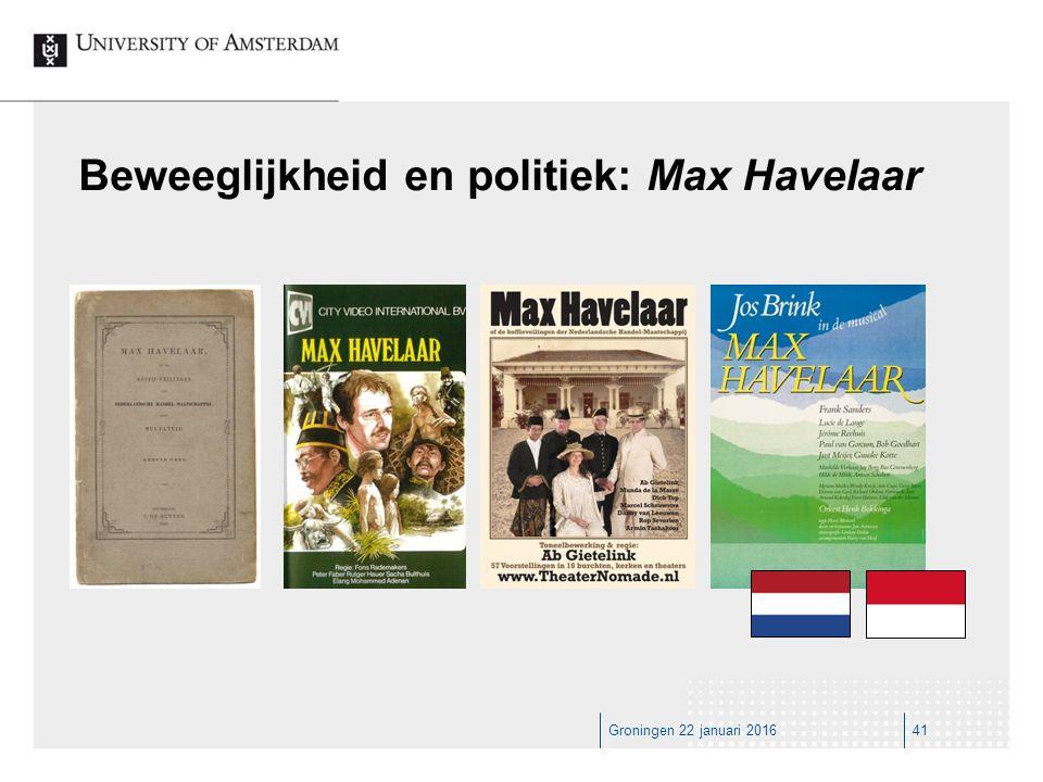 41Groningen 22 januari 2016 Beweeglijkheid en politiek: Max Havelaar
