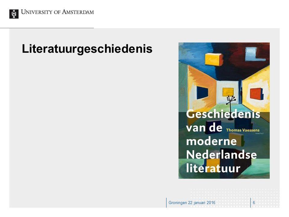 Groningen 22 januari 201617 De urgentie van literatuurgeschiedenis Leesplezier Kennis van de canon Algemene ontwikkeling Kritische weerbaarheid t.o.