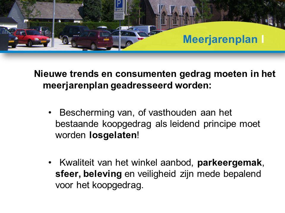 Nieuwe trends en consumenten gedrag moeten in het meerjarenplan geadresseerd worden: Bescherming van, of vasthouden aan het bestaande koopgedrag als leidend principe moet worden losgelaten.