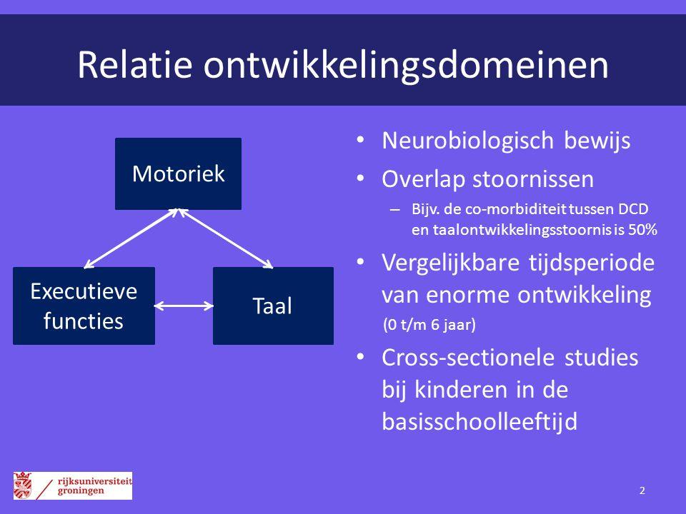 Relatie ontwikkelingsdomeinen Neurobiologisch bewijs Overlap stoornissen – Bijv. de co-morbiditeit tussen DCD en taalontwikkelingsstoornis is 50% Verg
