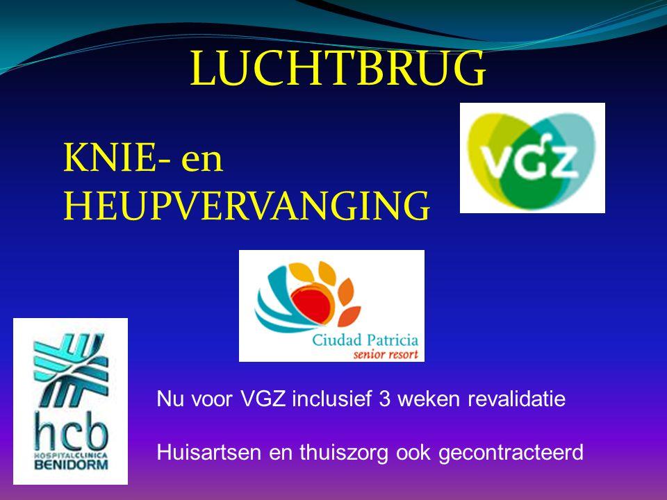 LUCHTBRUG KNIE- en HEUPVERVANGING Nu voor VGZ inclusief 3 weken revalidatie Huisartsen en thuiszorg ook gecontracteerd