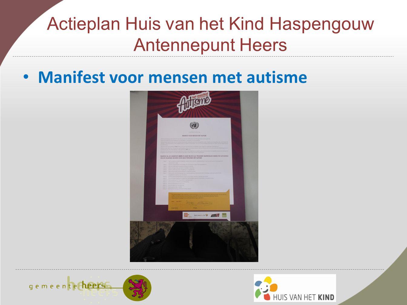 Actieplan Huis van het Kind Haspengouw Antennepunt Heers Manifest voor mensen met autisme