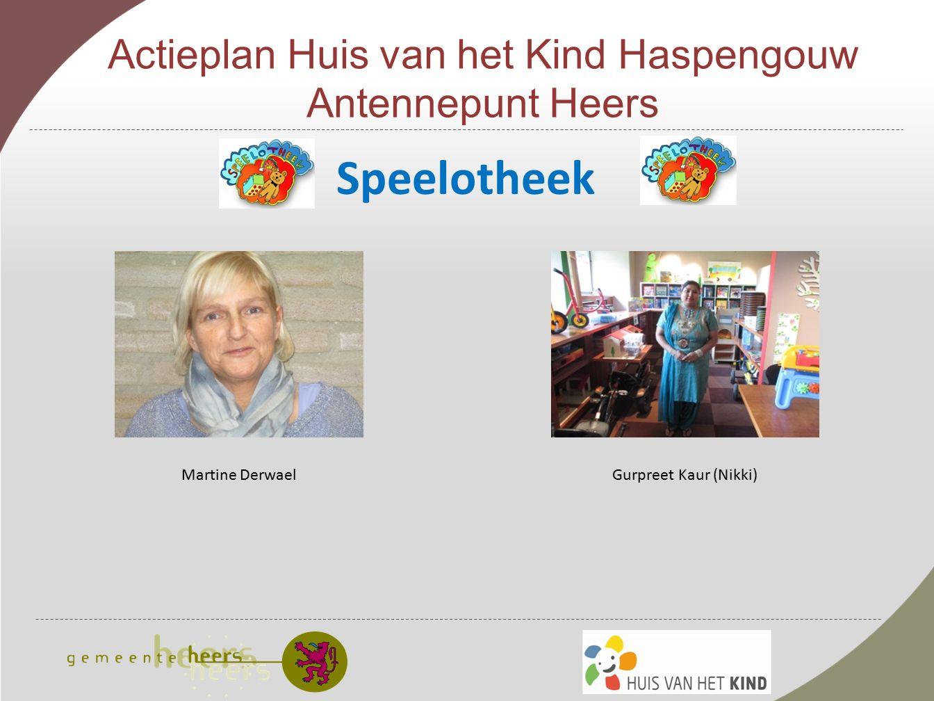 Actieplan Huis van het Kind Haspengouw Antennepunt Heers Speelotheek Martine Derwael Gurpreet Kaur (Nikki)