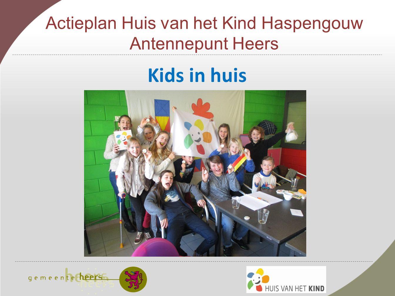 Actieplan Huis van het Kind Haspengouw Antennepunt Heers Kids in huis