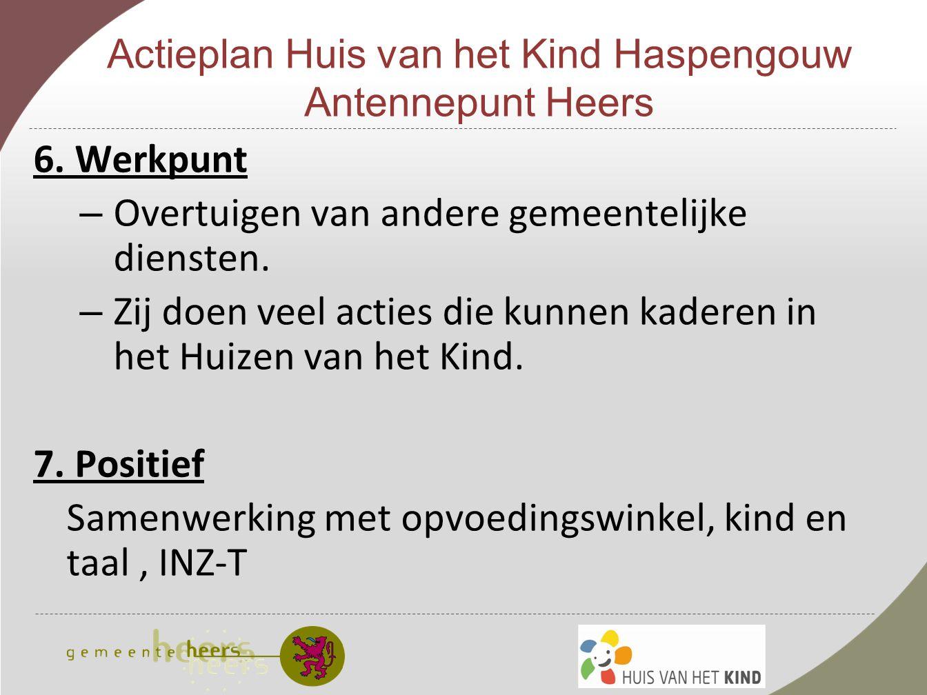 Actieplan Huis van het Kind Haspengouw Antennepunt Heers 6.