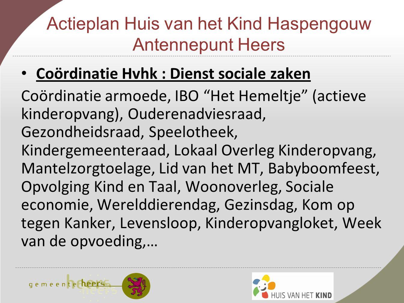 Actieplan Huis van het Kind Haspengouw Antennepunt Heers Uitgangspunt: Heers voert een gezinsvriendelijk hartverwarmend beleid op zoveel mogelijk domeinen.
