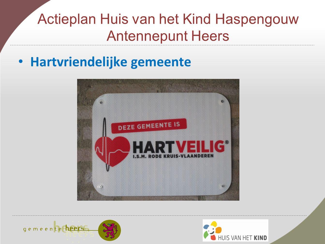 Actieplan Huis van het Kind Haspengouw Antennepunt Heers Hartvriendelijke gemeente