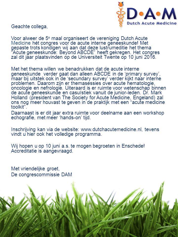 Geachte collega, Voor alweer de 5 e maal organiseert de vereniging Dutch Acute Medicine hét congres voor de acute interne geneeskunde! Met gepaste tro
