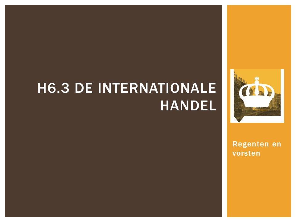 Regenten en vorsten H6.3 DE INTERNATIONALE HANDEL