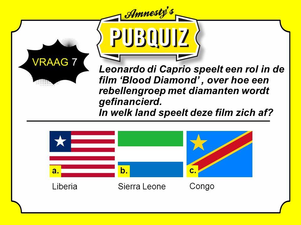 VRAAG 7 Leonardo di Caprio speelt een rol in de film 'Blood Diamond', over hoe een rebellengroep met diamanten wordt gefinancierd.