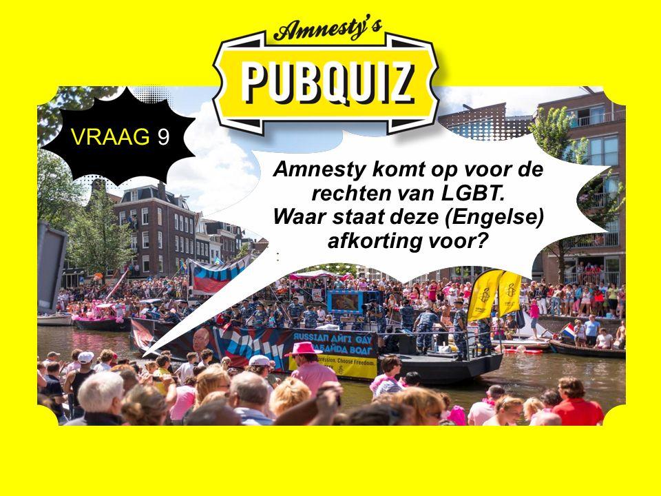Amnesty komt op voor de rechten van LGBT. Waar staat deze (Engelse) afkorting voor VRAAG 9