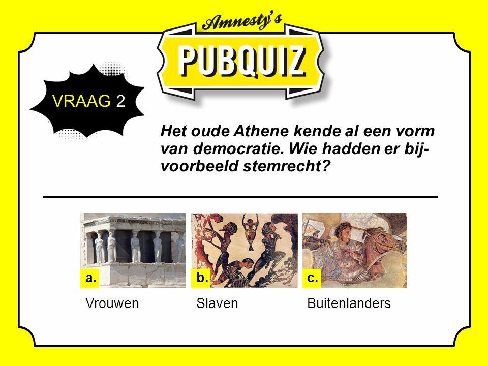 VRAAG 2 Het oude Athene kende al een vorm van democratie.