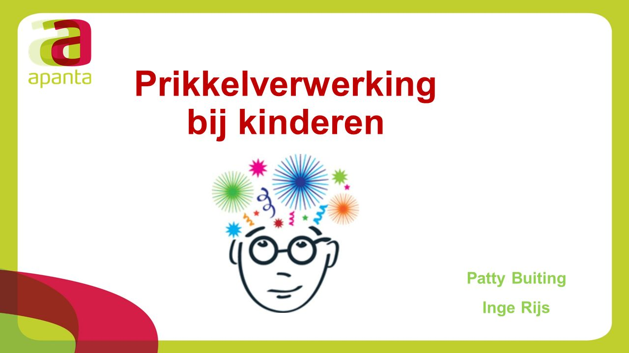 Prikkelverwerking bij kinderen Patty Buiting Inge Rijs