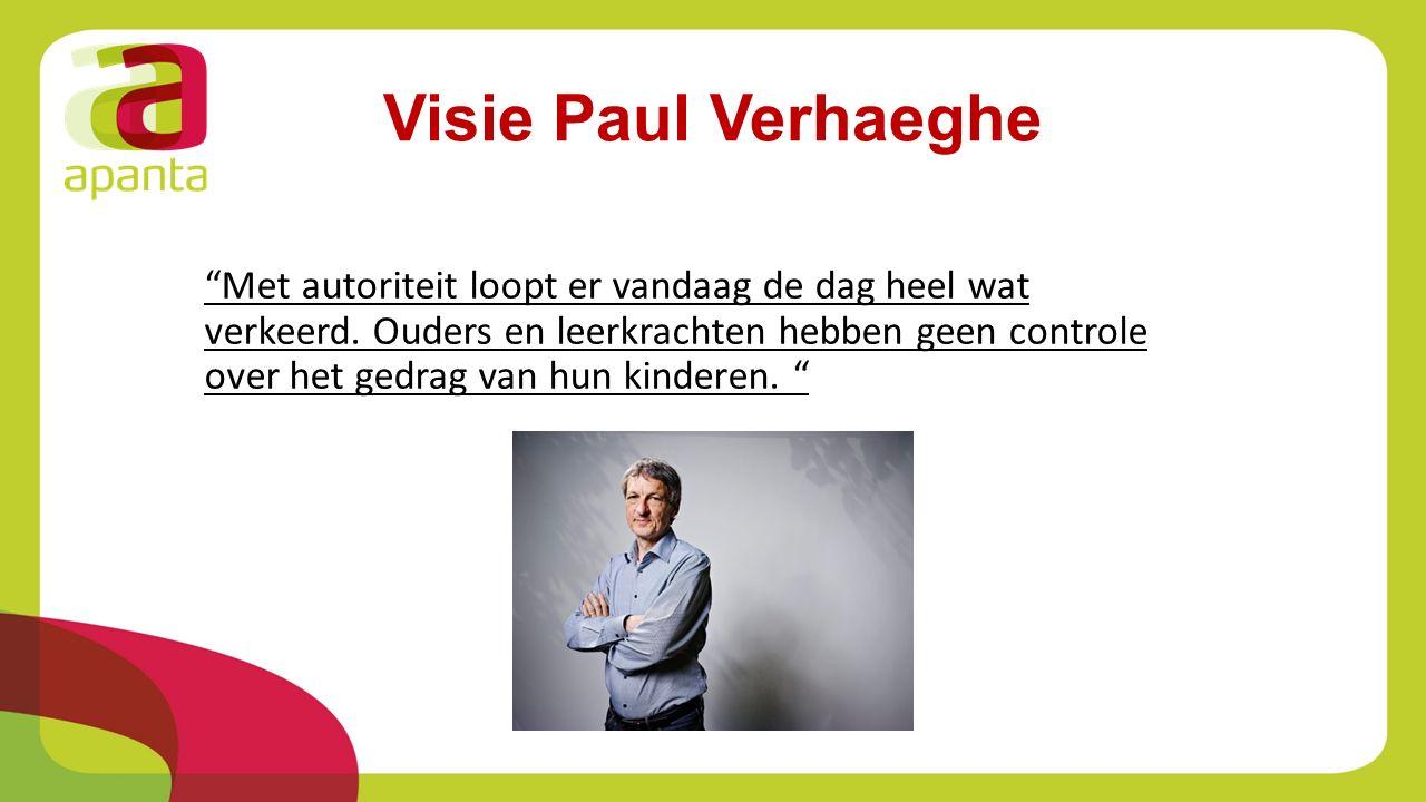 """Visie Paul Verhaeghe """"Met autoriteit loopt er vandaag de dag heel wat verkeerd. Ouders en leerkrachten hebben geen controle over het gedrag van hun ki"""