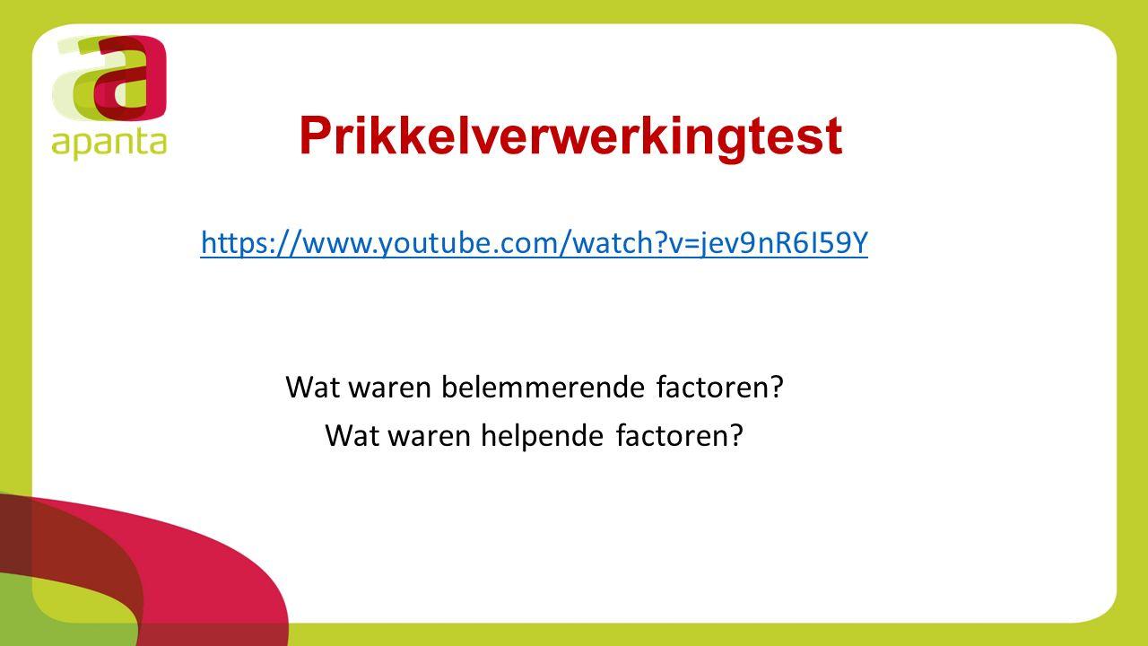 Prikkelverwerkingtest https://www.youtube.com/watch?v=jev9nR6I59Y Wat waren belemmerende factoren? Wat waren helpende factoren?