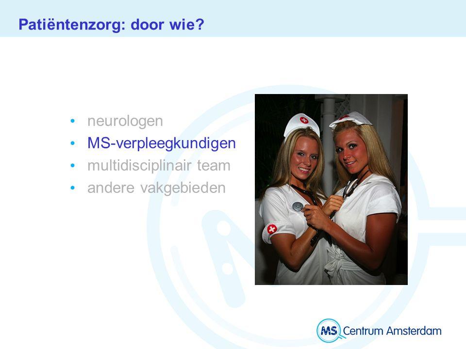 Patiëntenzorg: door wie neurologen MS-verpleegkundigen multidisciplinair team andere vakgebieden