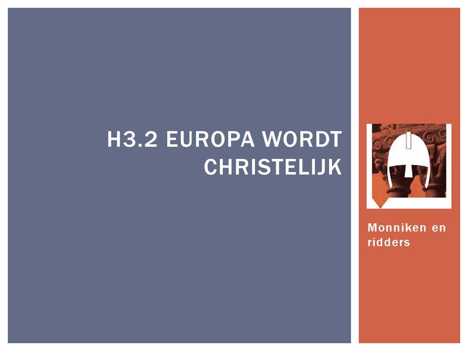 Monniken en ridders H3.2 EUROPA WORDT CHRISTELIJK