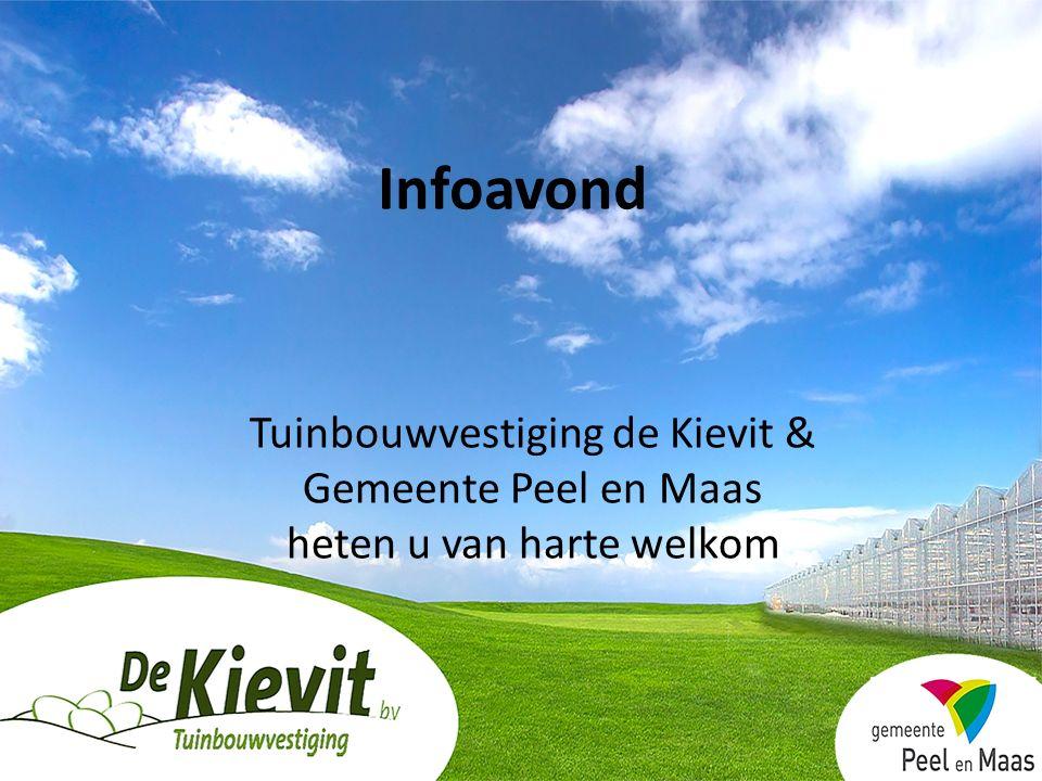 Infoavond Tuinbouwvestiging de Kievit & Gemeente Peel en Maas heten u van harte welkom