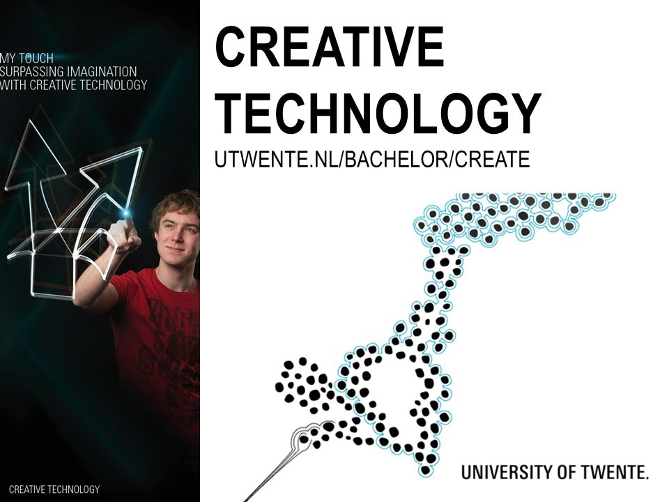 CREATIVE TECHNOLOGY UTWENTE.NL/BACHELOR/CREATE