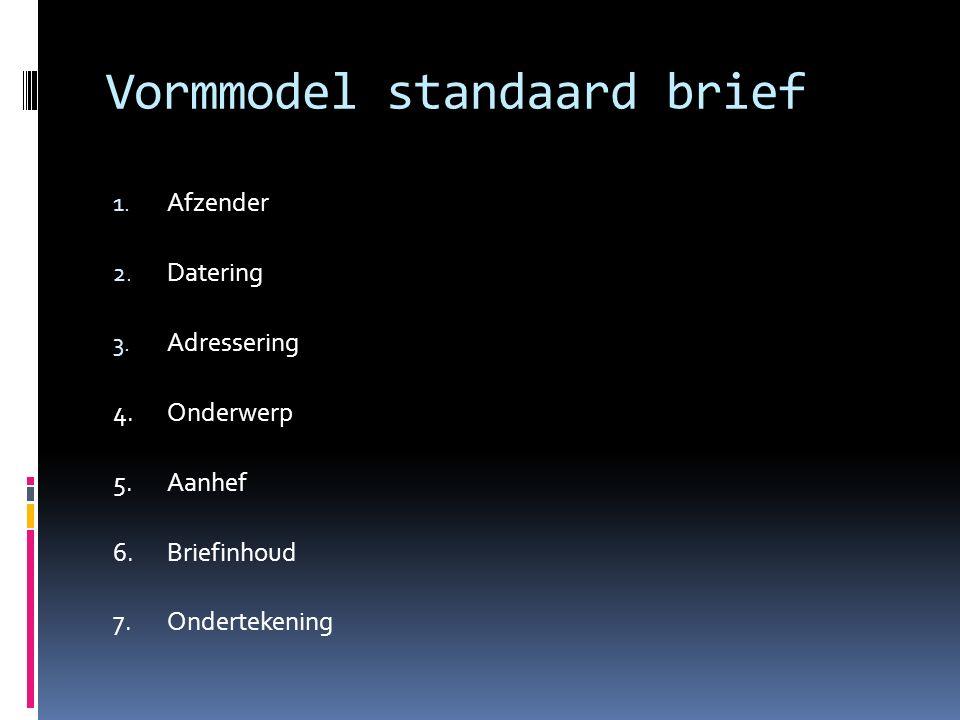 Vormmodel standaard brief 1.Afzender 2. Datering 3.