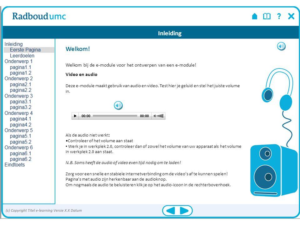 Inleiding Video en audio Deze e-module maakt gebruik van audio en video. Test hier je geluid en stel het juiste volume in. Als de audio niet werkt: Co