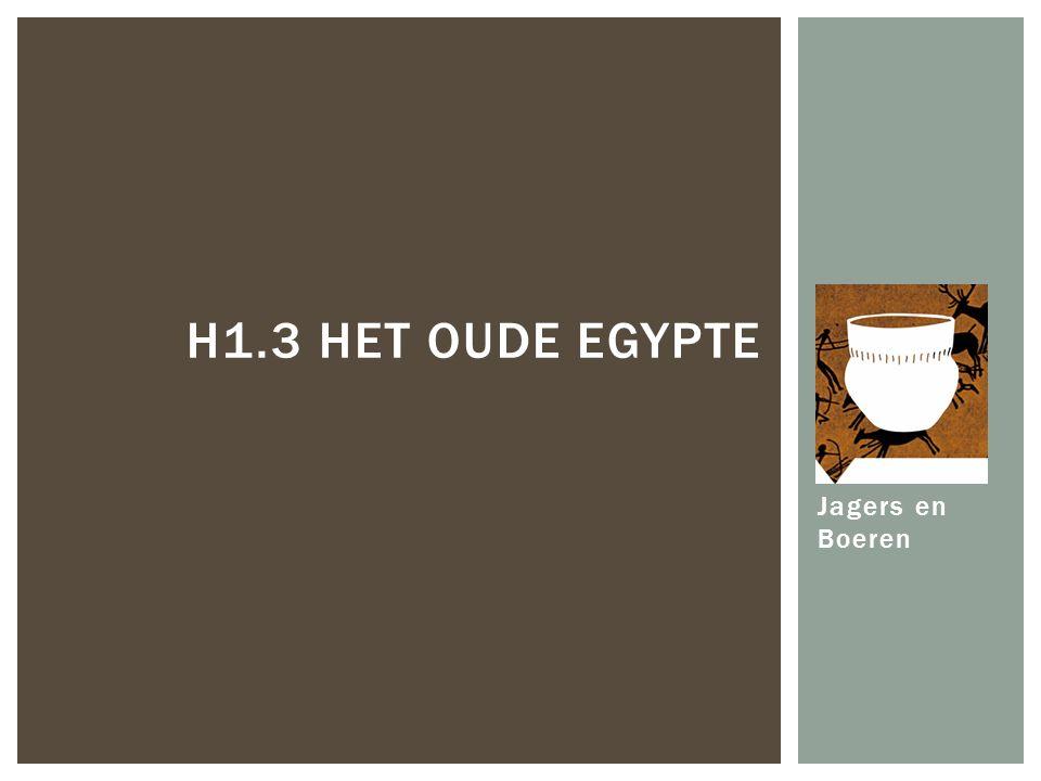Jagers en Boeren H1.3 HET OUDE EGYPTE