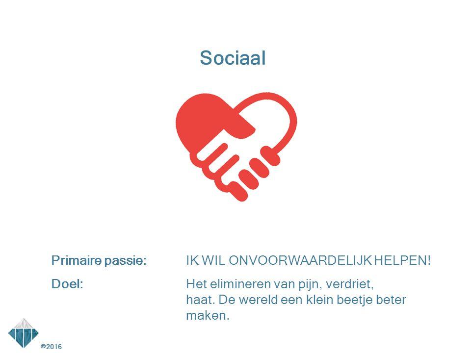 ©2016 Sociaal Primaire passie:IK WIL ONVOORWAARDELIJK HELPEN.
