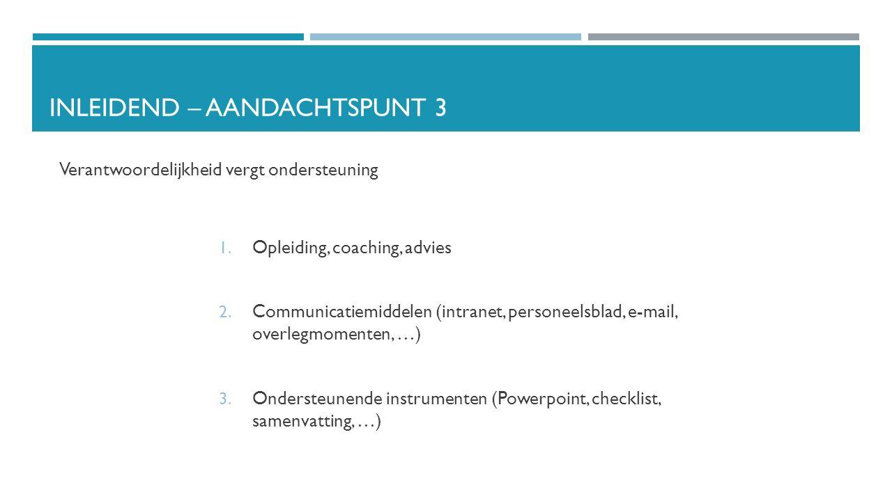 INLEIDEND – AANDACHTSPUNT 3 Verantwoordelijkheid vergt ondersteuning 1.