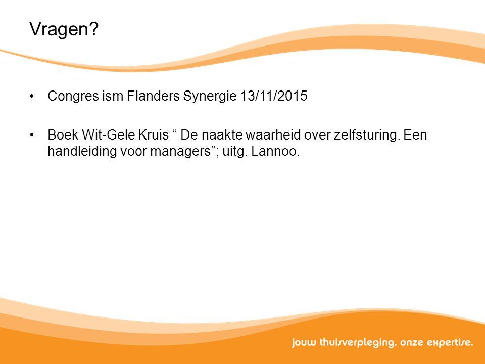 """Congres ism Flanders Synergie 13/11/2015 Boek Wit-Gele Kruis """" De naakte waarheid over zelfsturing. Een handleiding voor managers""""; uitg. Lannoo."""