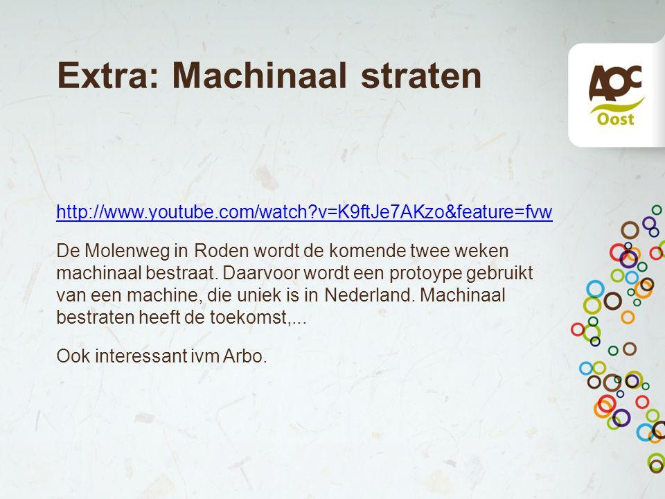 Extra: Machinaal straten http://www.youtube.com/watch?v=K9ftJe7AKzo&feature=fvw De Molenweg in Roden wordt de komende twee weken machinaal bestraat. D