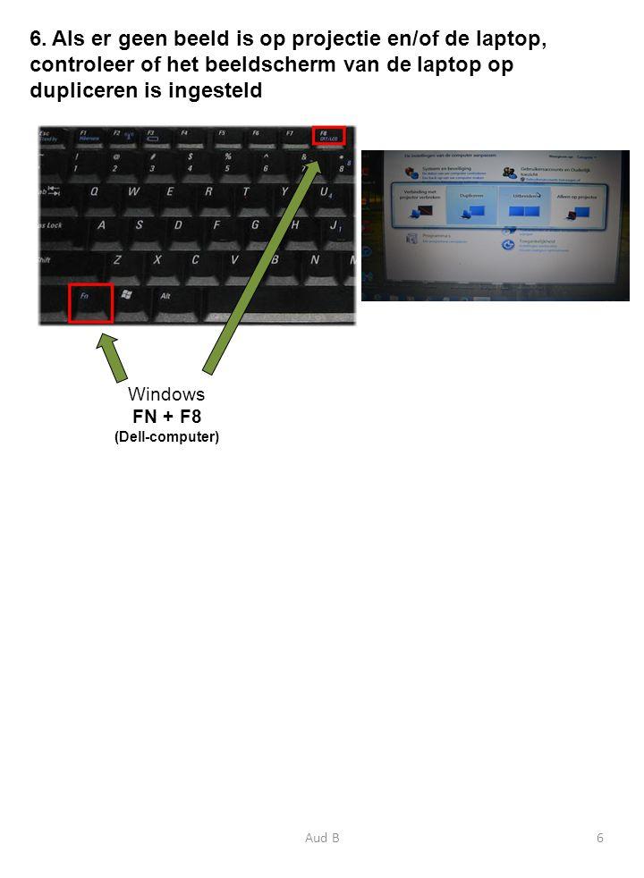 6. Als er geen beeld is op projectie en/of de laptop, controleer of het beeldscherm van de laptop op dupliceren is ingesteld Aud B6 Windows FN + F8 (D