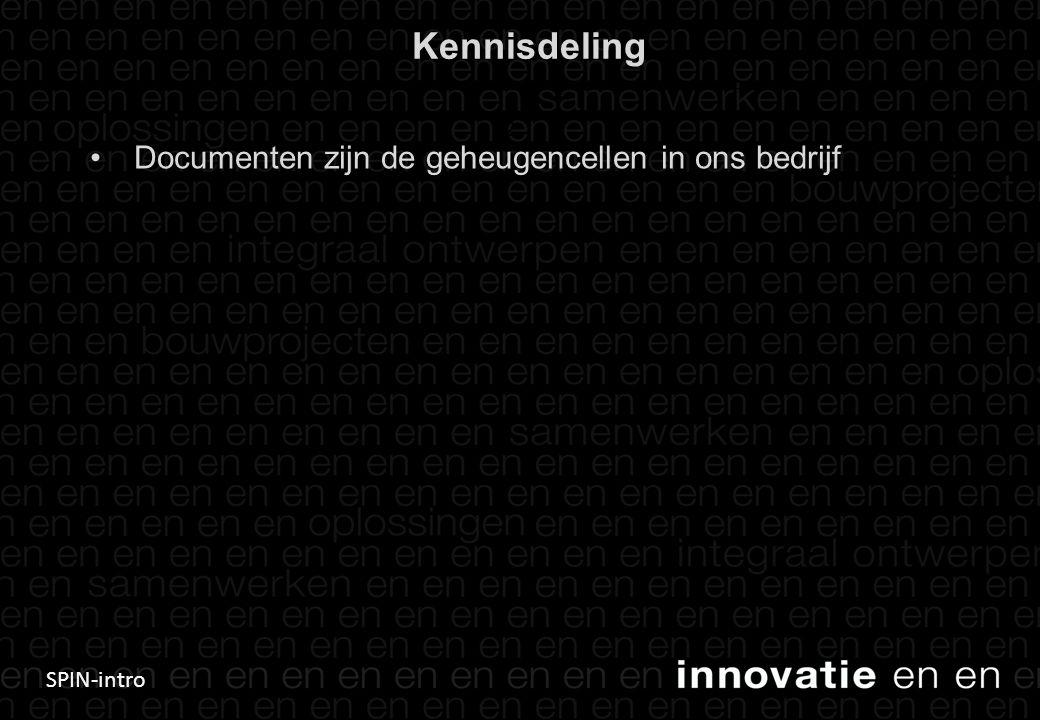 SPIN-intro Kennisdeling Documenten zijn de geheugencellen in ons bedrijf 2
