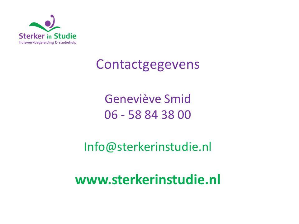 Contactgegevens Geneviève Smid 06 - 58 84 38 00 Info@sterkerinstudie.nl www.sterkerinstudie.nl