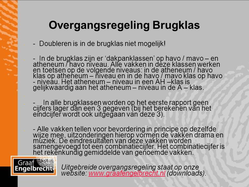 Overgangsregeling Brugklas - - Doubleren is in de brugklas niet mogelijk.