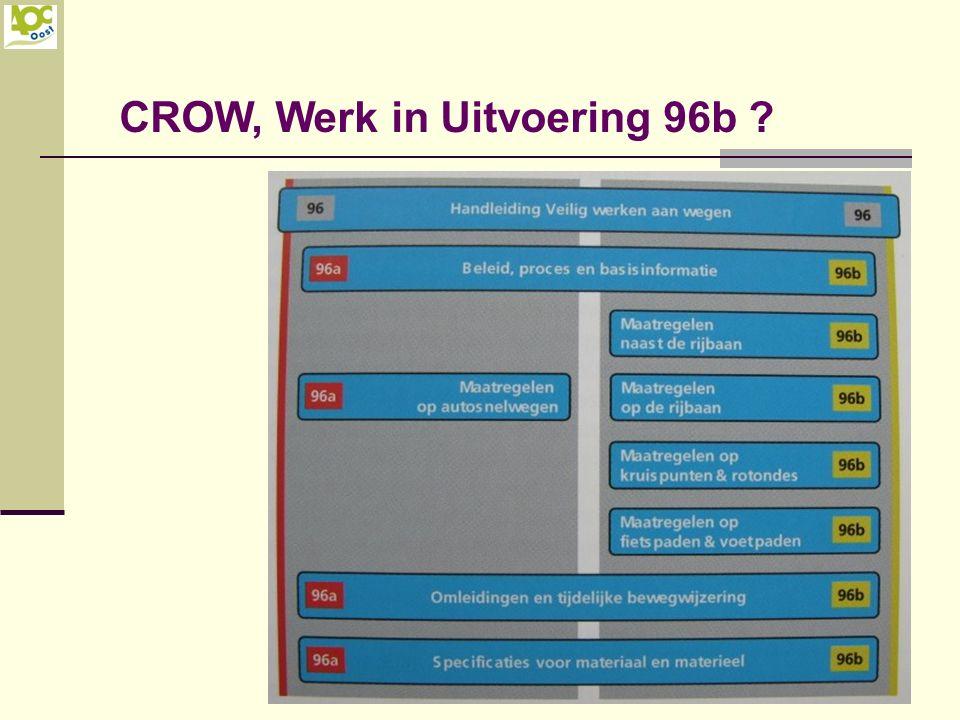 CROW, Werk in Uitvoering 96b ?