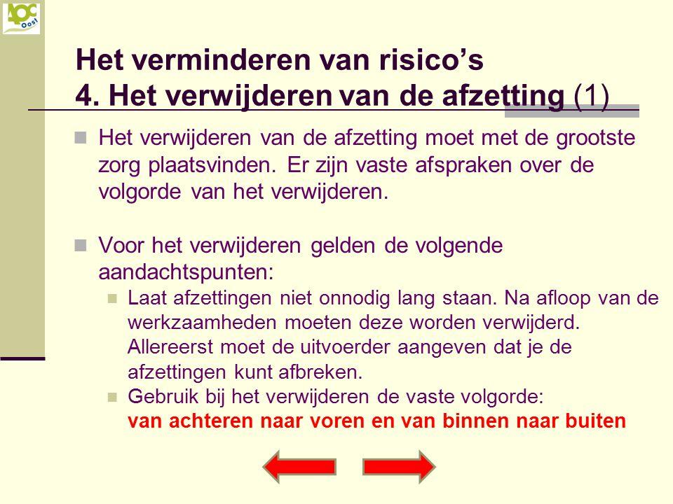 Het verminderen van risico's 4. Het verwijderen van de afzetting (1) Het verwijderen van de afzetting moet met de grootste zorg plaatsvinden. Er zijn