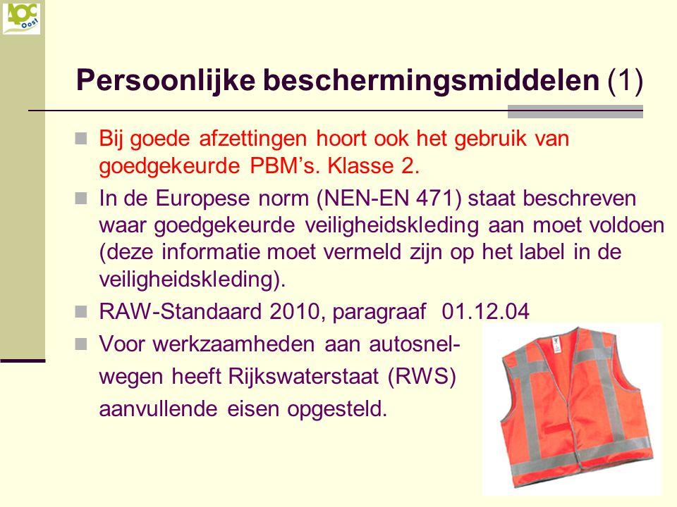 Persoonlijke beschermingsmiddelen (1) Bij goede afzettingen hoort ook het gebruik van goedgekeurde PBM's. Klasse 2. In de Europese norm (NEN-EN 471) s