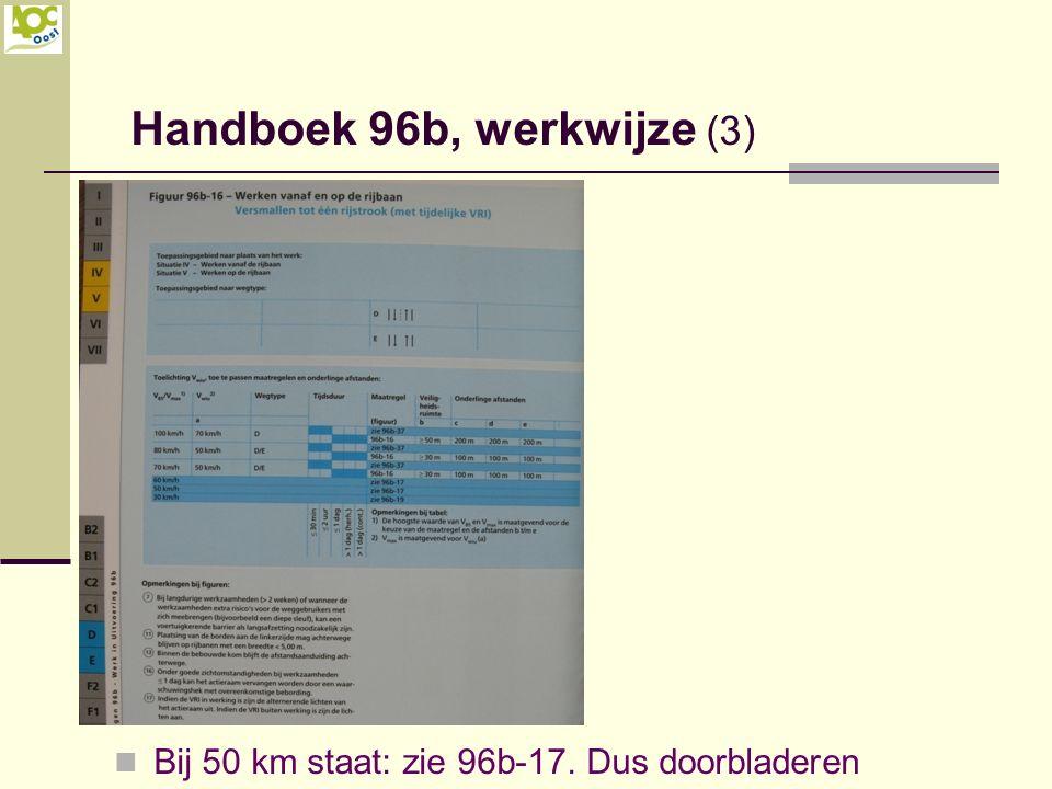 Bij 50 km staat: zie 96b-17. Dus doorbladeren Handboek 96b, werkwijze (3)