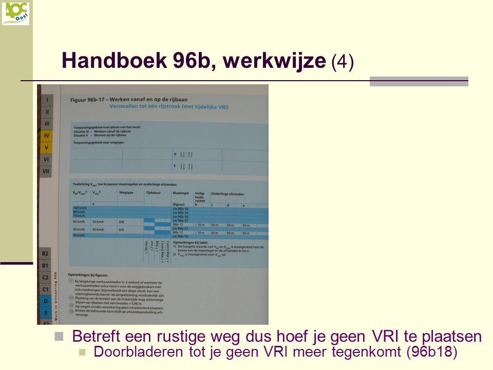 Betreft een rustige weg dus hoef je geen VRI te plaatsen Doorbladeren tot je geen VRI meer tegenkomt (96b18) Handboek 96b, werkwijze (4)