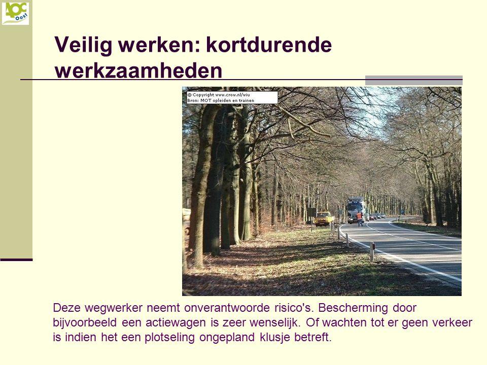 Veilig werken: kortdurende werkzaamheden Deze wegwerker neemt onverantwoorde risico's. Bescherming door bijvoorbeeld een actiewagen is zeer wenselijk.