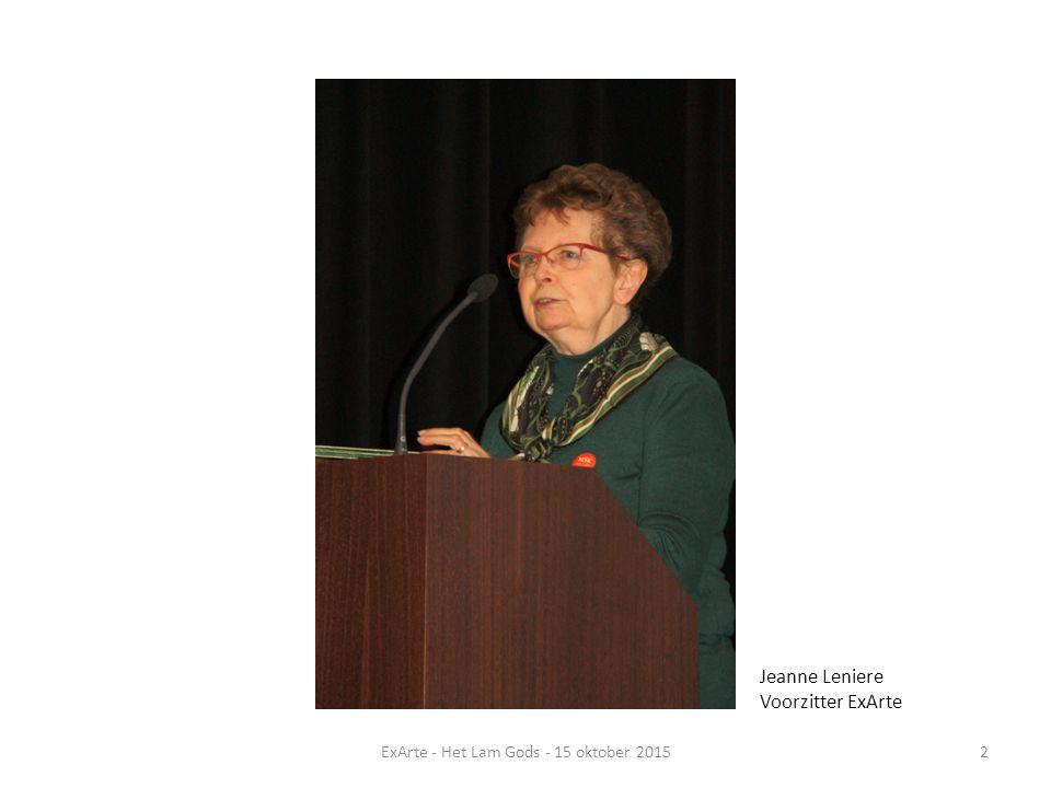 2ExArte - Het Lam Gods - 15 oktober 2015 Jeanne Leniere Voorzitter ExArte