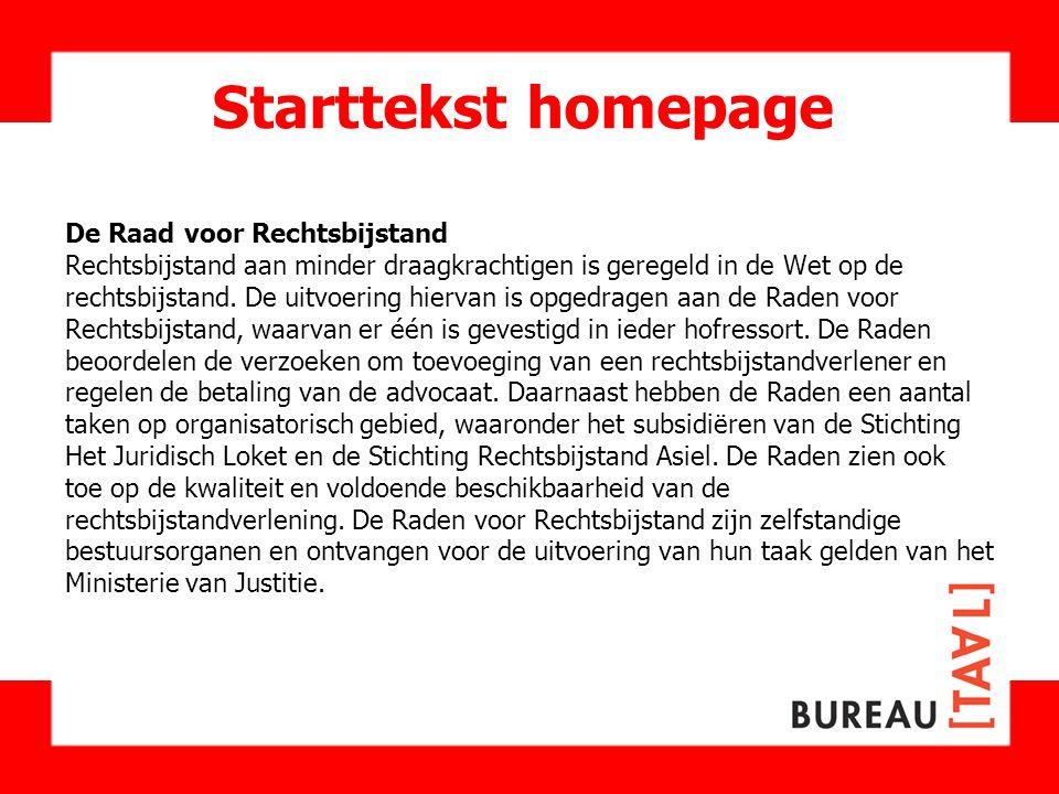 Starttekst homepage De Raad voor Rechtsbijstand Rechtsbijstand aan minder draagkrachtigen is geregeld in de Wet op de rechtsbijstand. De uitvoering hi
