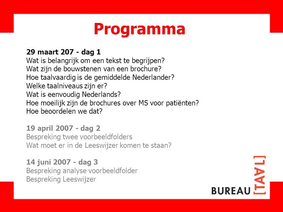 Programma 29 maart 207 - dag 1 Wat is belangrijk om een tekst te begrijpen? Wat zijn de bouwstenen van een brochure? Hoe taalvaardig is de gemiddelde