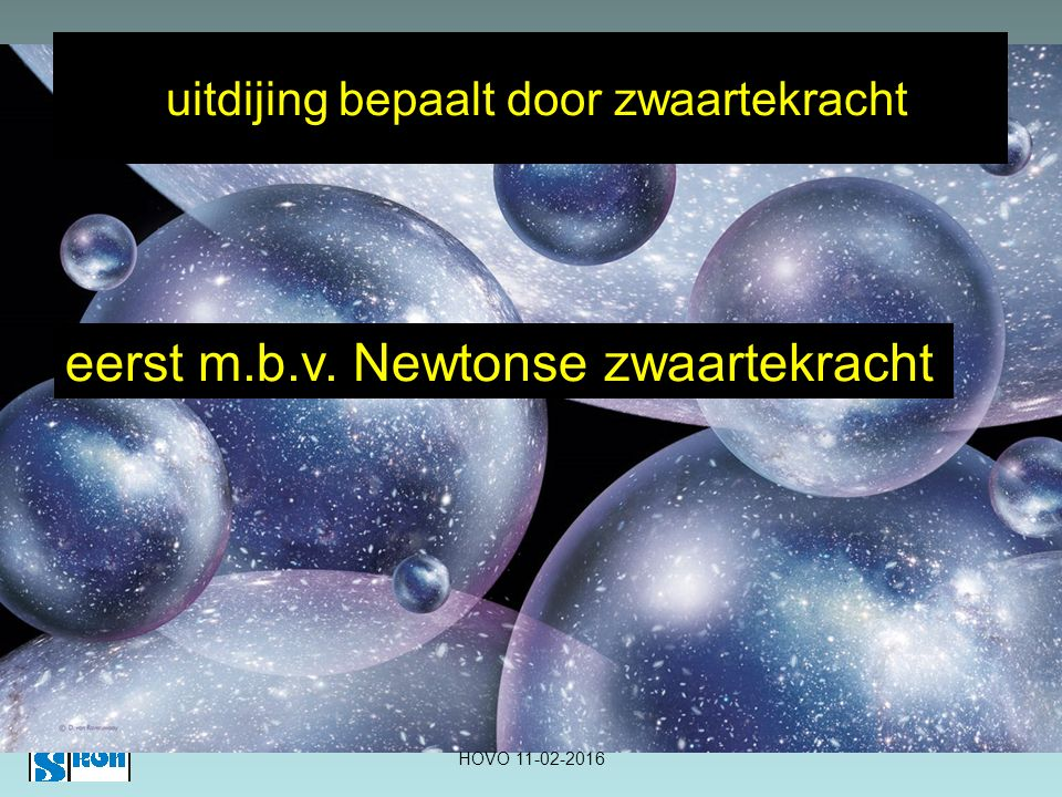uitdijing bepaalt door zwaartekracht HOVO 11-02-2016 eerst m.b.v. Newtonse zwaartekracht