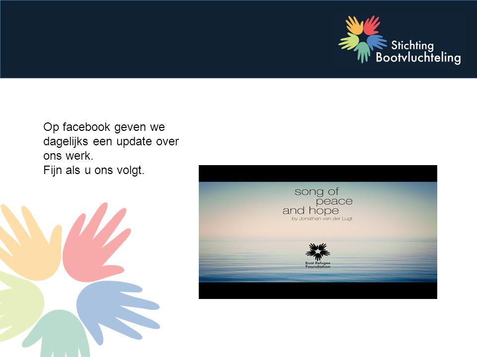 Op facebook geven we dagelijks een update over ons werk. Fijn als u ons volgt.