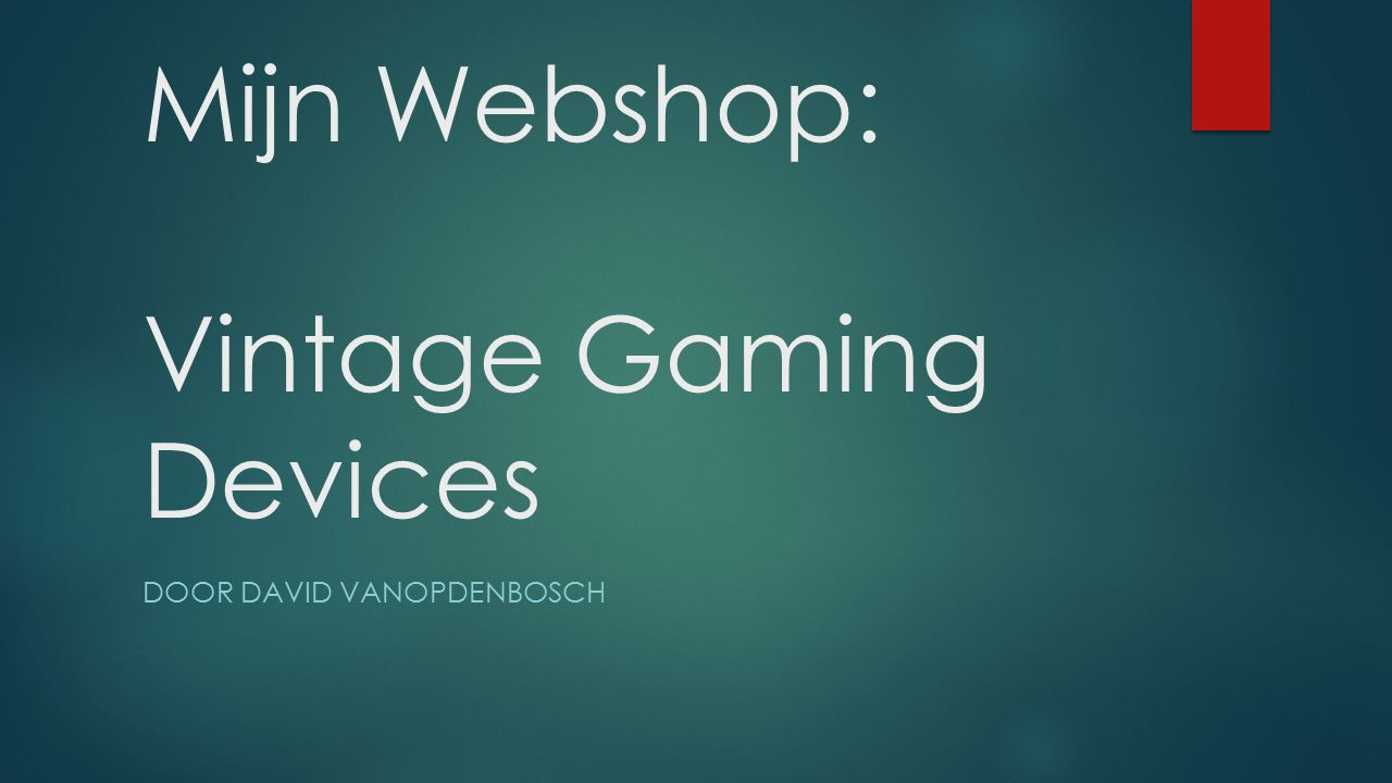 Mijn Webshop: Vintage Gaming Devices DOOR DAVID VANOPDENBOSCH