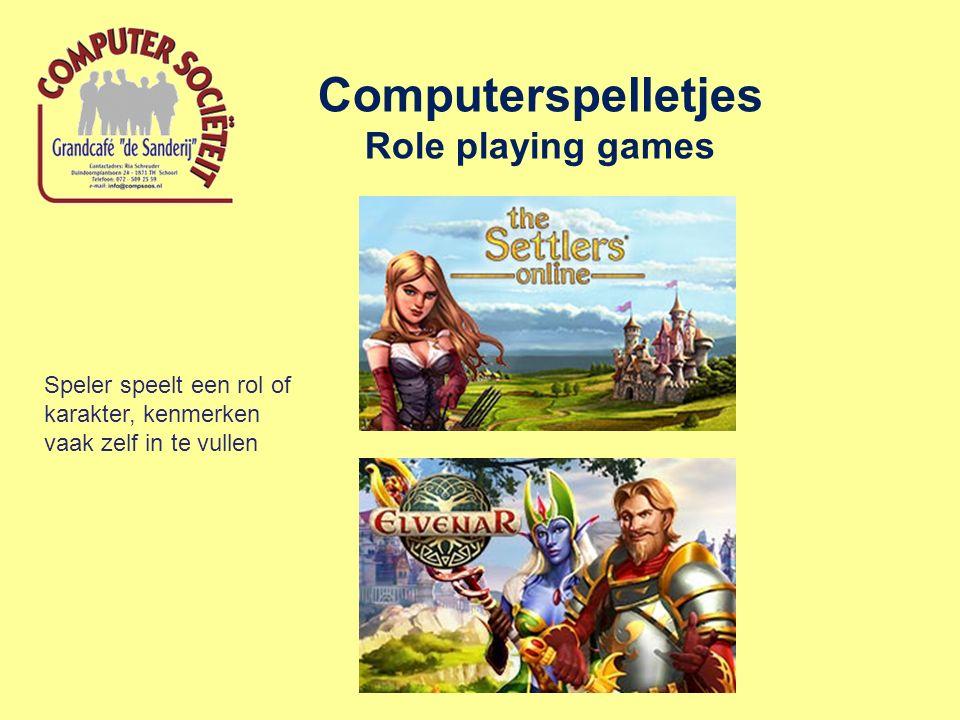 Computerspelletjes Role playing games Speler speelt een rol of karakter, kenmerken vaak zelf in te vullen