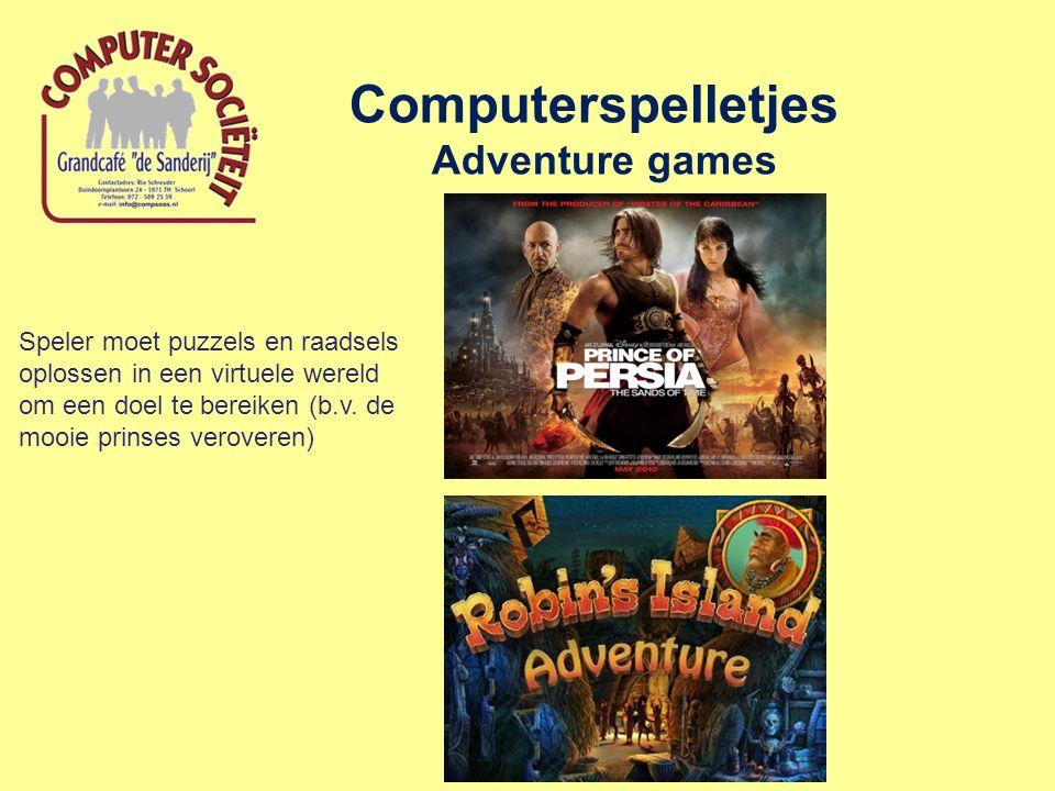Computerspelletjes Adventure games Speler moet puzzels en raadsels oplossen in een virtuele wereld om een doel te bereiken (b.v. de mooie prinses vero
