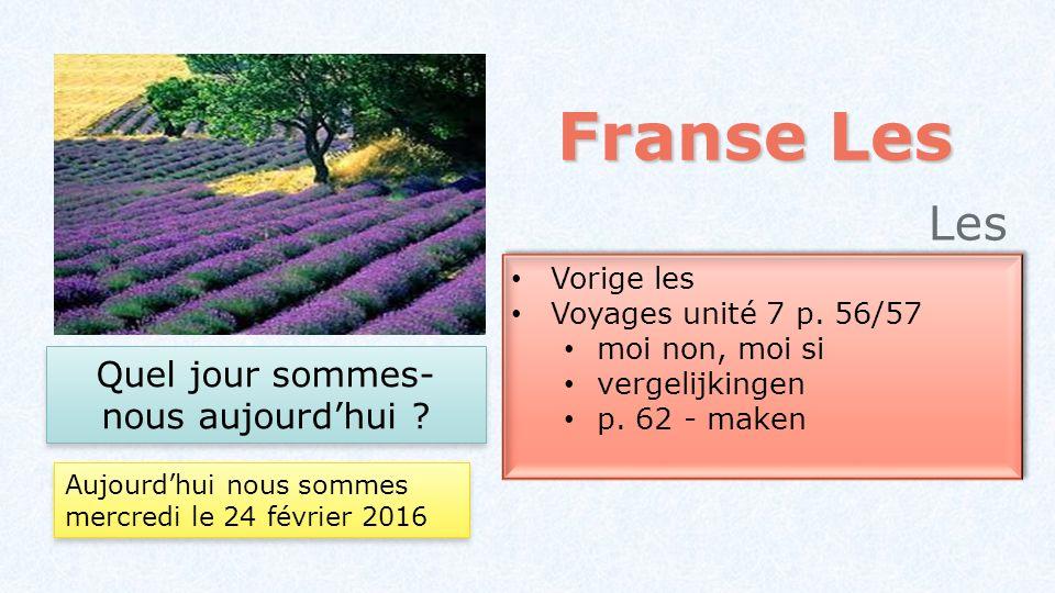 Franse Les Les 20 Vorige les Voyages unité 7 p. 56/57 moi non, moi si vergelijkingen p. 62 - maken Vorige les Voyages unité 7 p. 56/57 moi non, moi si